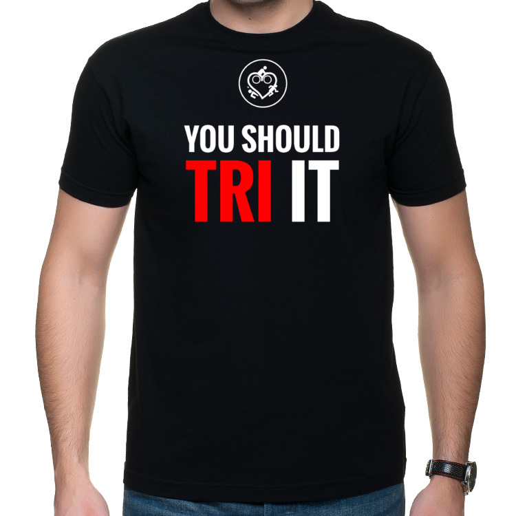T-SHIRT - You should TRI it